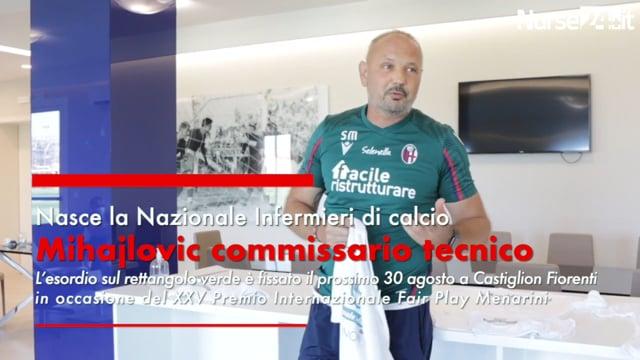 Nazionale Infermieri di calcio. Mihajlovic commissario tecnico