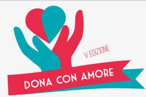 Dona con Amore giunge alla sua V° edizione